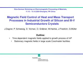 Sino-German Workshop on Electromagnetic Processing of Materials,