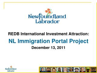 REDB International Investment Attraction: NL Immigration Portal Project December 13, 2011