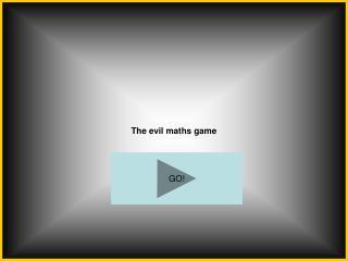 The evil maths game