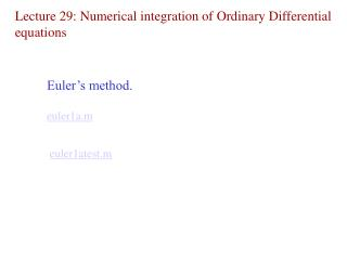 Lecture 29: Numerical integration of Ordinary Differential equations