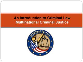 An Introduction to Criminal Law Multinational Criminal Justice
