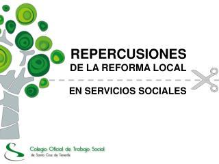 REPERCUSIONES DE LA REFORMA LOCAL EN SERVICIOS SOCIALES