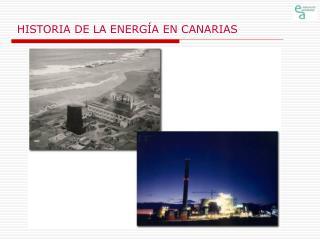 HISTORIA DE LA ENERGÍA EN CANARIAS