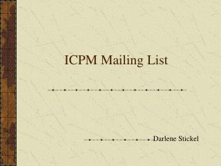 ICPM Mailing List