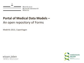 Portal of Medical Data Models –  An open repository of Forms MedInfo 2013, Copenhagen