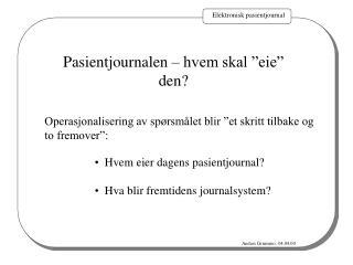 """Pasientjournalen – hvem skal """"eie"""" den?"""