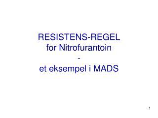 RESISTENS-REGEL for Nitrofurantoin  - et eksempel i MADS