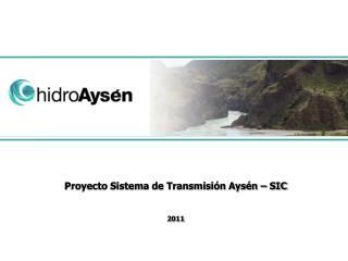 Proyecto Sistema de Transmisión Aysén – SIC 2011