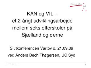 KAN og VIL  -  et 2-årigt udviklingsarbejde  mellem seks efterskoler på  Sjælland og øerne