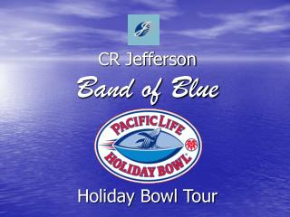 CR Jefferson  Band of Blue Holiday Bowl Tour