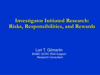 Investigator Initiated Research: Risks, Responsibilities, and Rewards