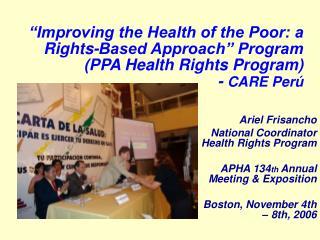 Ariel Frisancho  National Coordinator Health Rights Program