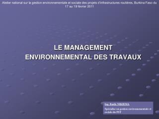 LE MANAGEMENT ENVIRONNEMENTAL DES TRAVAUX
