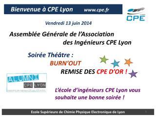 Assemblée Générale de l'Association                                    des Ingénieurs CPE Lyon