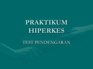 PRAKTIKUM  HIPERKES