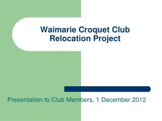 Waimarie Croquet Club Relocation Project