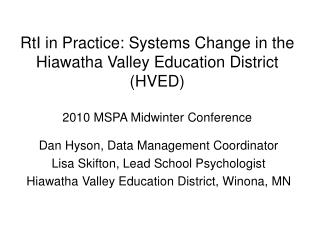 Dan Hyson, Data Management Coordinator Lisa Skifton, Lead School Psychologist