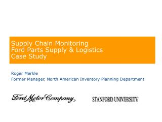 Supply Chain Monitoring  Ford Parts Supply & Logistics  Case Study