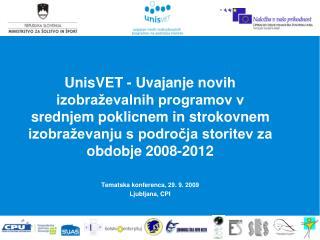 CILJ AKTIVNOSTI:  OD LETA 2009 DO LETA 2012  80 (25, 20, 20, 15)