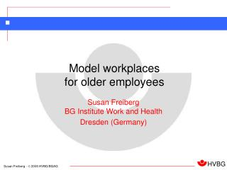 Susan Freiberg BG Institute Work and Health Dresden (Germany)