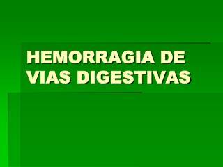 HEMORRAGIA DE VIAS DIGESTIVAS
