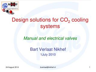 Design solutions for CO 2  cooling systems Manual and electrical valves