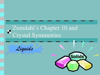 Zumdahl�s Chapter 10 and Crystal Symmetries