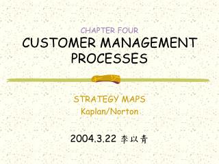 CHAPTER FOUR CUSTOMER MANAGEMENT PROCESSES