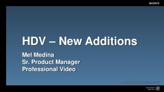 HDV – New Additions