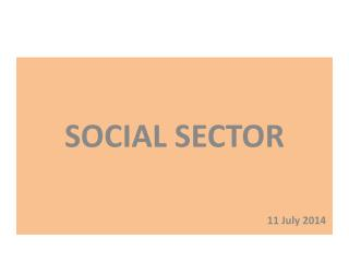 SOCIAL SECTOR 11 July 2014