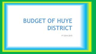 BUDGET OF HUYE DISTRICT