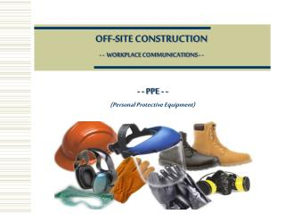 OFF-SITE CONSTRUCTION - - WORKPLACE COMMUNICATIONS - -