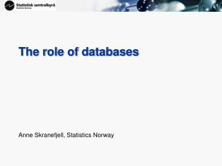 The role of databases