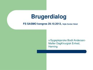 Brugerdialog FS SASMO kongres 29.10.2013,  Vejle Center Hotel