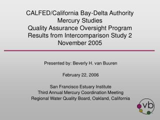 Presented by: Beverly H. van Buuren February 22, 2006 San Francisco Estuary Institute