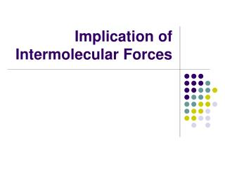 Implication of Intermolecular Forces