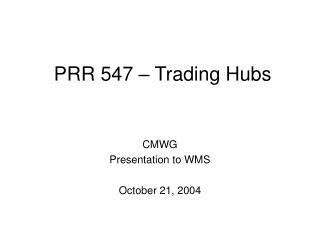 PRR 547 – Trading Hubs