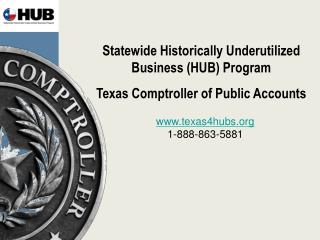 Statewide Historically Underutilized Business (HUB) Program Texas Comptroller of Public Accounts