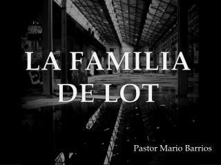 LA FAMILIA DE LOT