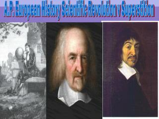 A.P. European History Scientific Revolution v Superstition