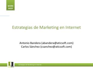 Estrategias de Marketing en Internet Antonio  Bandera (abandera@aticsoft)