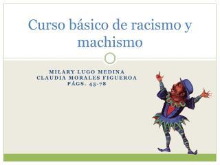 Curso b�sico de racismo y machismo