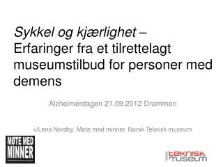 Alzheimerdagen  21.09.2012 Drammen v/Lena Nordby, Møte med minner, Norsk Teknisk museum