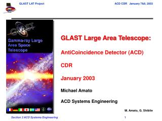 GLAST Large Area Telescope: AntiCoincidence Detector (ACD)  CDR  January 2003 Michael Amato