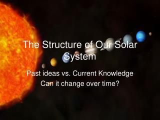 The Structure of Our Solar System