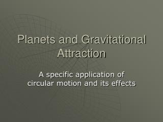 Planets and Gravitational Attraction