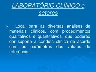 LABORATÓRIO  CLÍNICO e setores