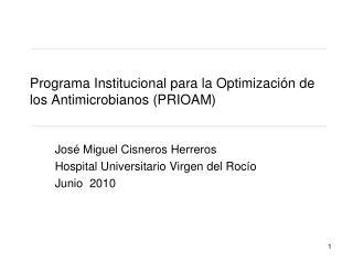 Programa Institucional para la Optimización de los Antimicrobianos (PRIOAM)