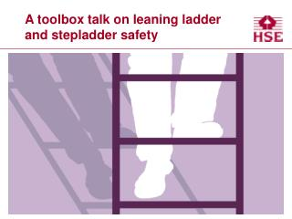 A toolbox talk on leaning ladder and stepladder safety