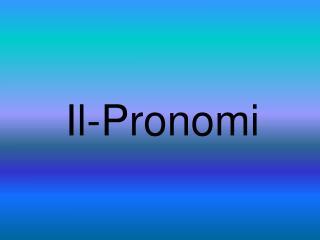 Il-Pronomi